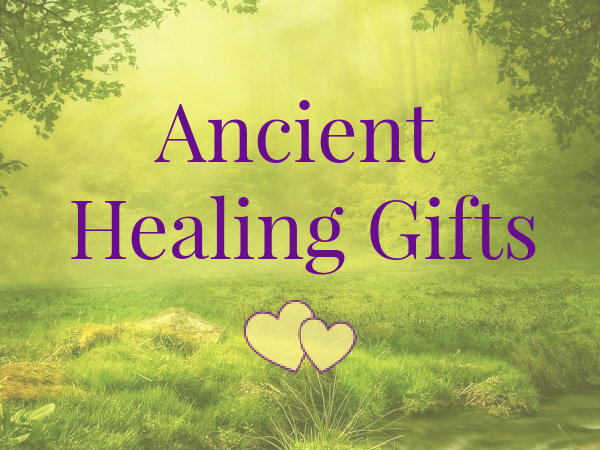 Ancient Healing Gifts