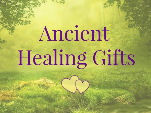 Ancient Healing Gifts