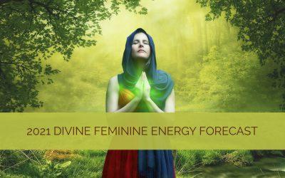 Divine Feminine Energy Forecast for 2021