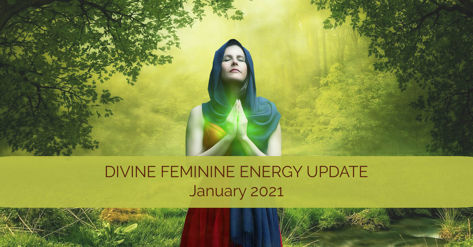Divine Feminine Energy Update January 2021